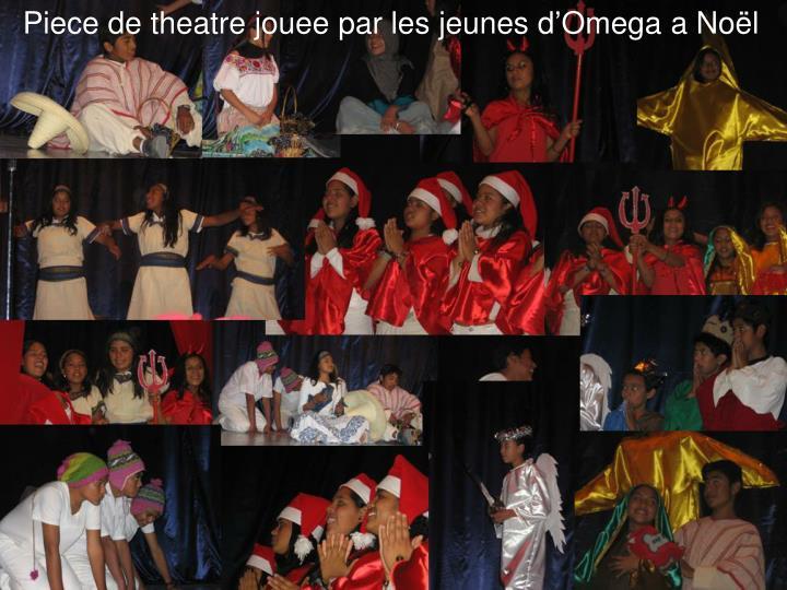 Piece de theatre jouee par les jeunes d'Omega a Noël