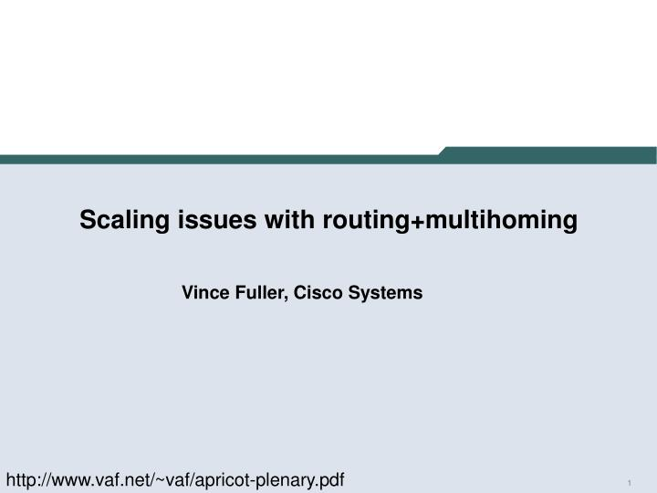 Scaling issues with routing multihoming