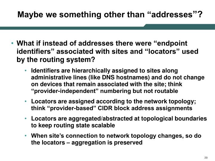 "Maybe we something other than ""addresses"