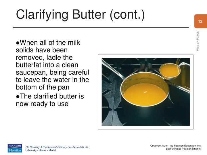 Clarifying Butter (cont.)