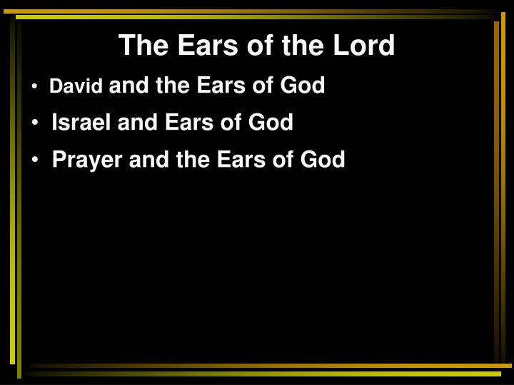 The Ears of the Lord