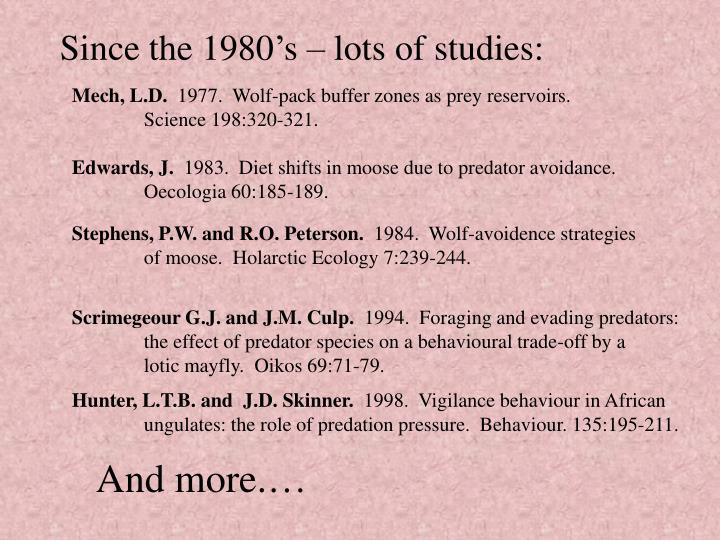 Since the 1980's – lots of studies: