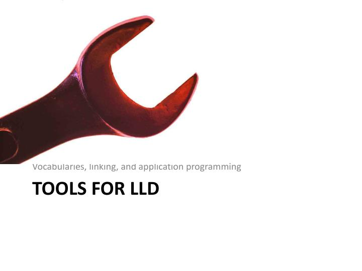 Tools for lld