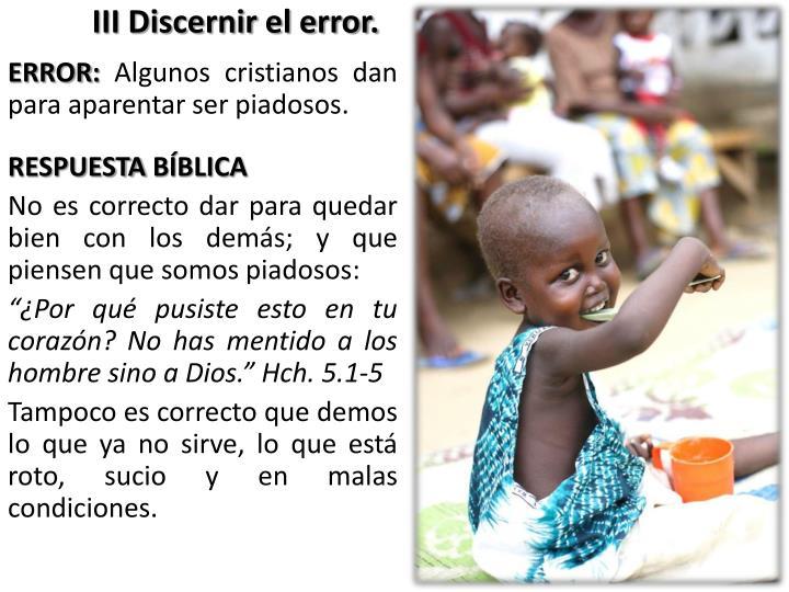 III Discernir el error.