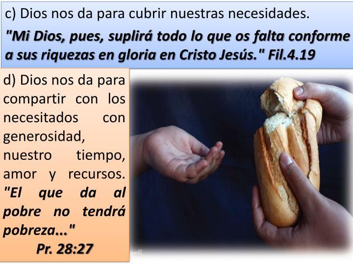 c) Dios nos da para cubrir