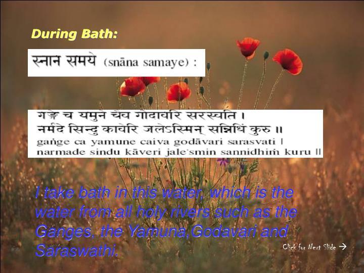During Bath: