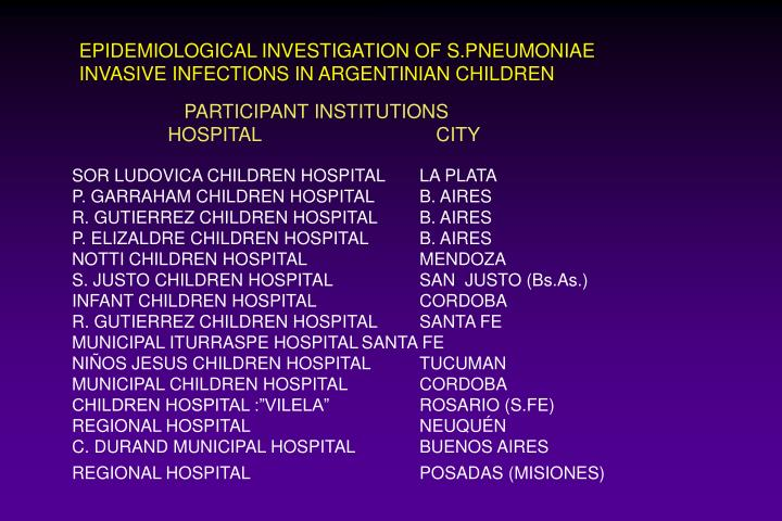 EPIDEMIOLOGICAL INVESTIGATION OF S.PNEUMONIAE