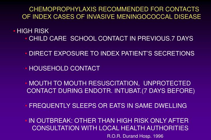 CHEMOPROPHYLAXIS RECOMMENDED FOR CONTACTS