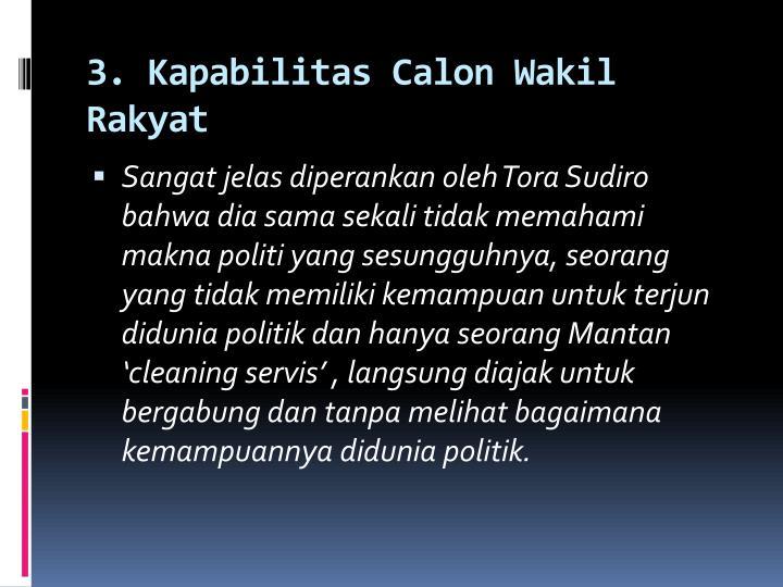 3. Kapabilitas Calon Wakil Rakyat