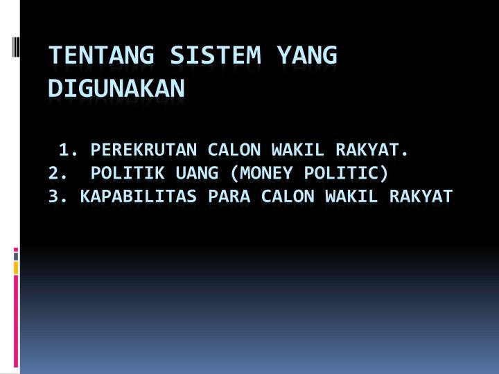 Tentang Sistem yang Digunakan