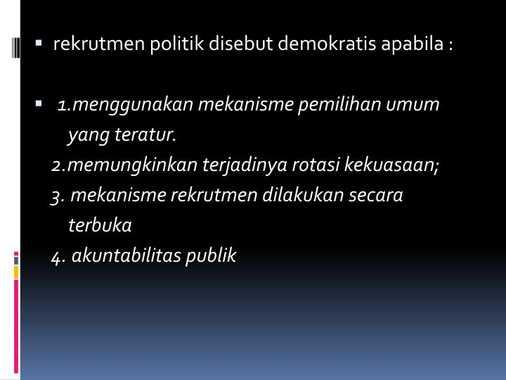 rekrutmen politik disebut demokratis apabila
