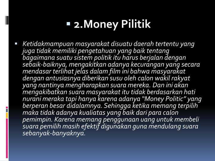 2.Money Pilitik