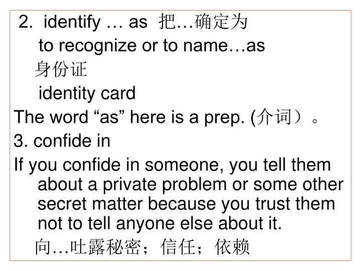 2.  identify … as
