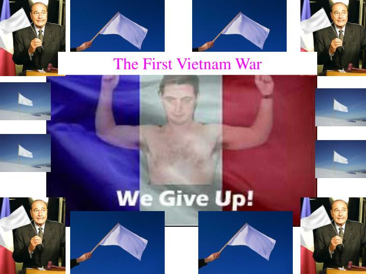 The First Vietnam War