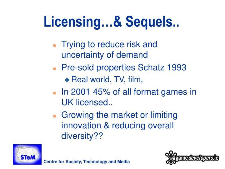Licensing…& Sequels..