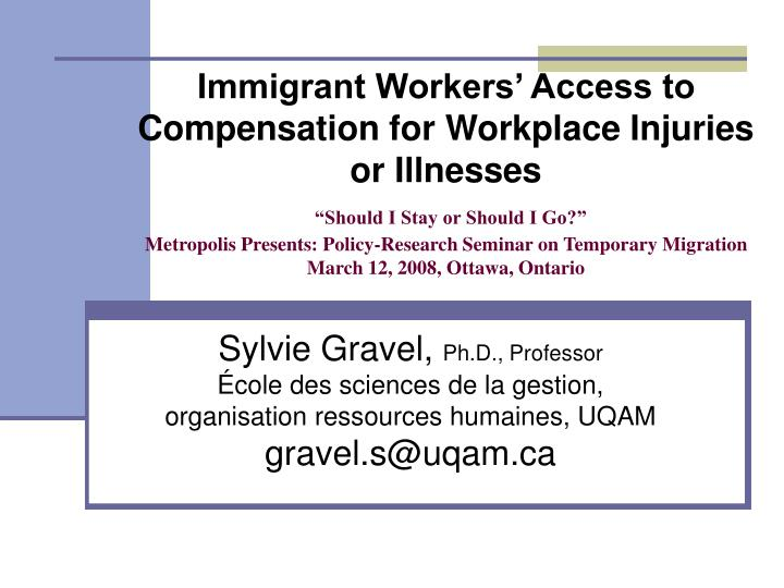Immigrant Workers' Access to Compensation for Workplace Injuries or Illnesses