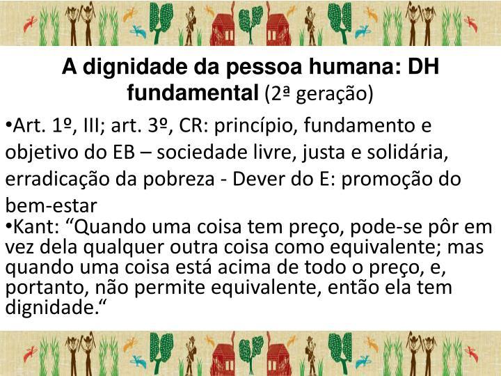 A dignidade da pessoa humana: DH fundamental