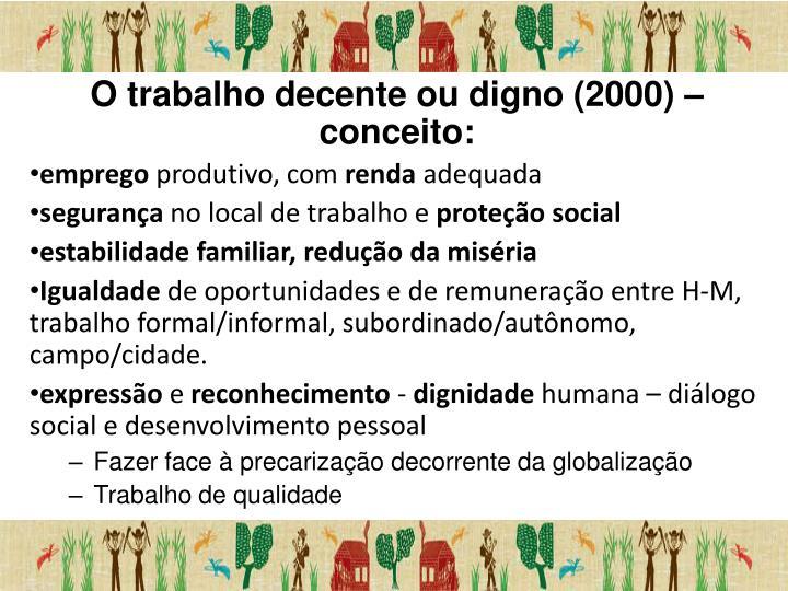 O trabalho decente ou digno (2000) – conceito: