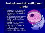 endoplazmatski retikulum gra a