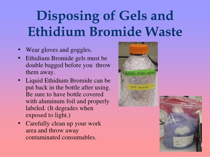 Disposing of Gels and