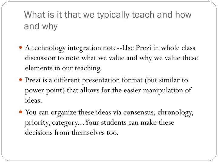 What is it that we typically teach and how and why