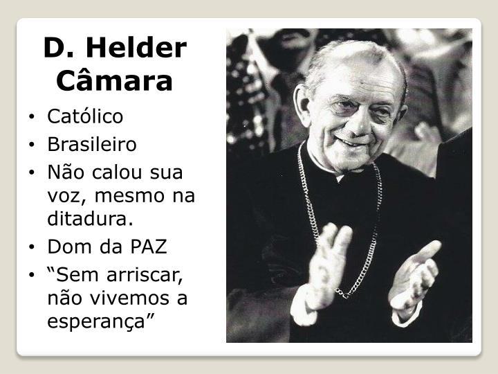 D. Helder Câmara