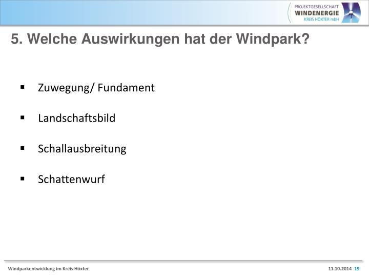 5. Welche Auswirkungen hat der Windpark?
