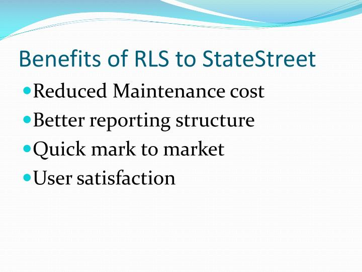 Benefits of RLS to