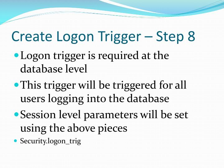 Create Logon Trigger – Step 8