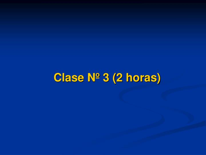 Clase Nº 3 (2 horas)