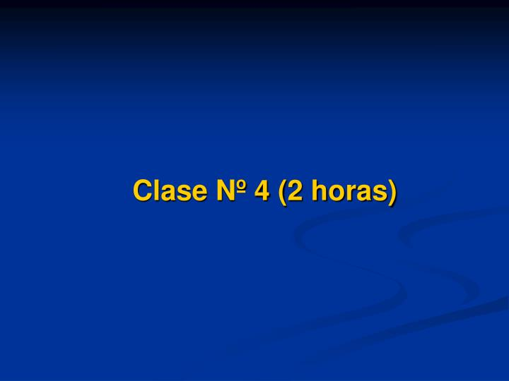 Clase Nº 4 (2 horas)