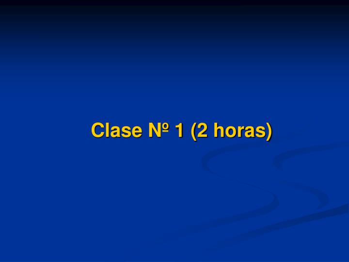 Clase Nº 1 (2 horas)