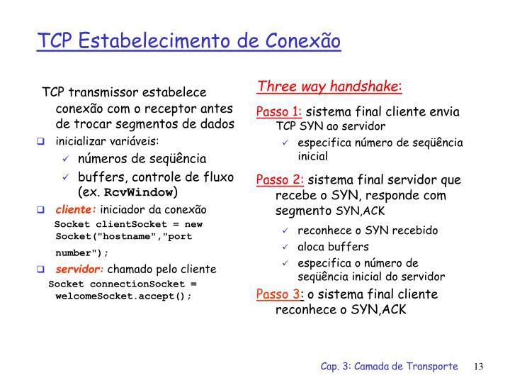 TCP transmissor estabelece conexão com o receptor antes de trocar segmentos de dados