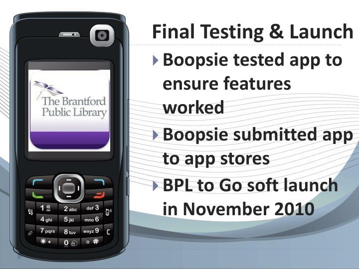 Final Testing & Launch