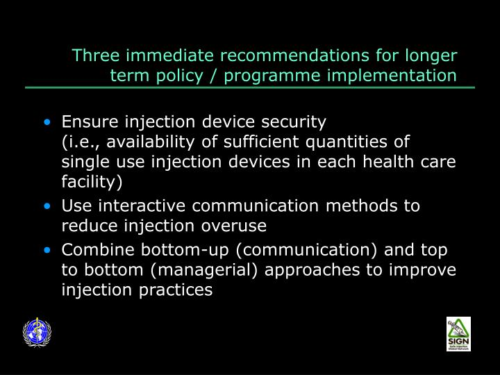 Three immediate recommendations for longer term policy / programme implementation