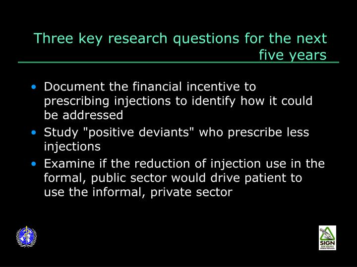 Three key research questions for the next five years