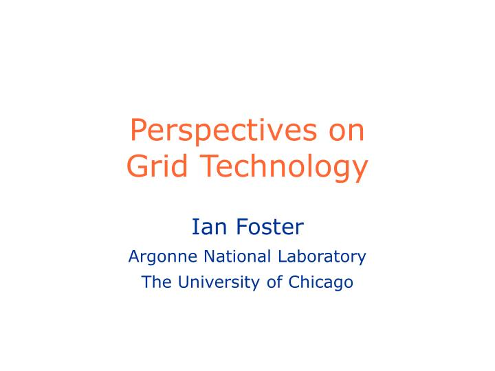 Perspectives on grid technology