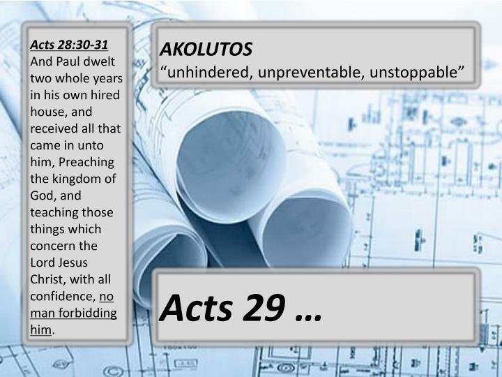 Acts 28:30-31