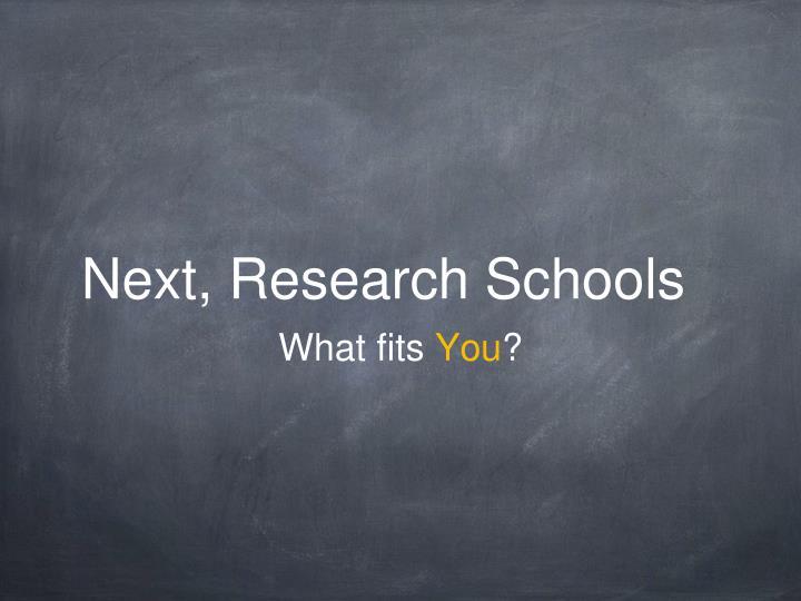 Next, Research Schools