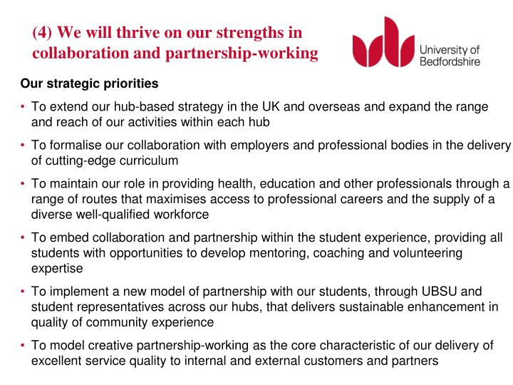 (4) We will thrive on our strengths in collaboration and partnership-working