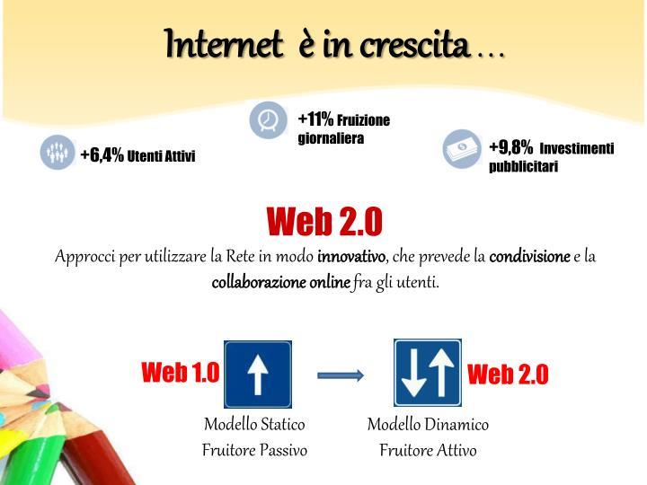 Internet  è in crescita
