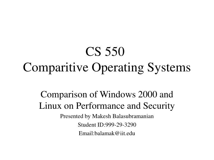 Cs 550 comparitive operating systems