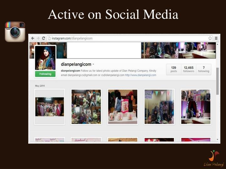 Active on Social Media