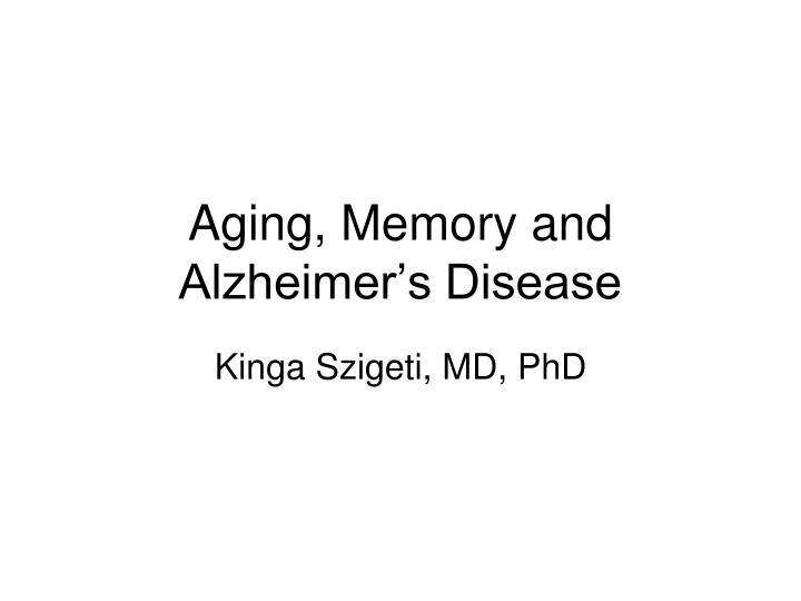 Aging memory and alzheimer s disease
