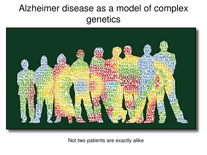 Alzheimer disease as a model of complex genetics