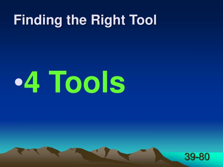 Finding the Right Tool