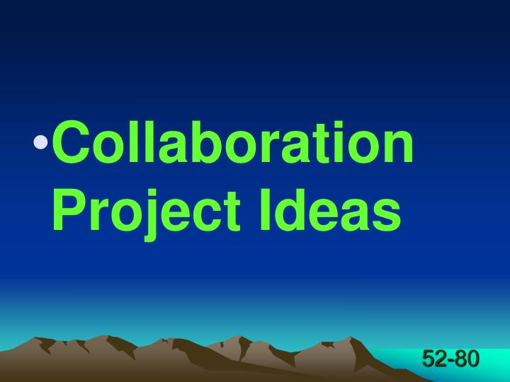 Collaboration Project Ideas