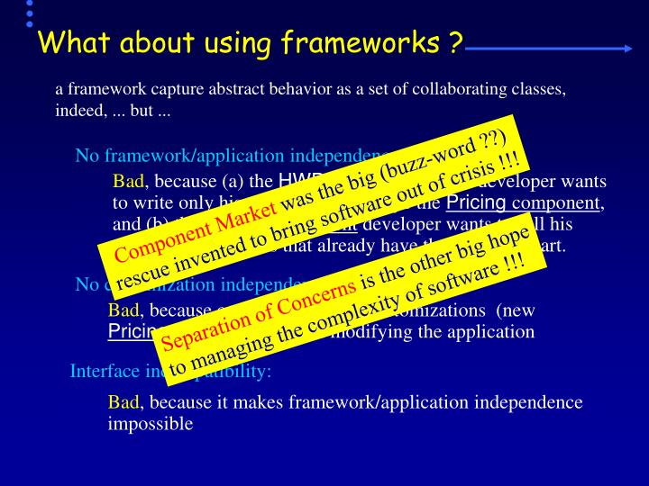 What about using frameworks ?