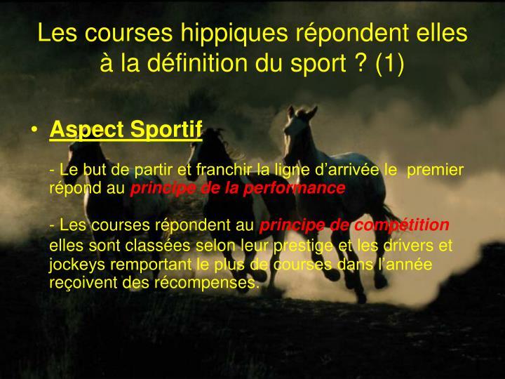 Les courses hippiques répondent elles à la définition du sport? (1)