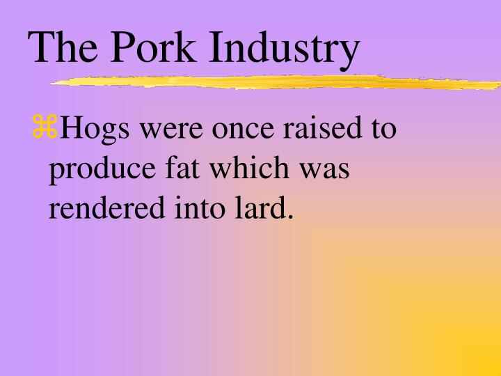 The Pork Industry
